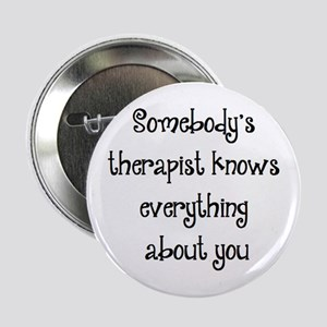 """somebody's therapist 2.25"""" Button"""
