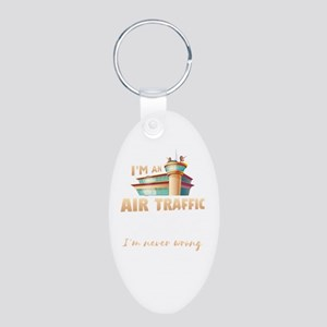 Funny Air Traffic Controller Never Wrong Keychains