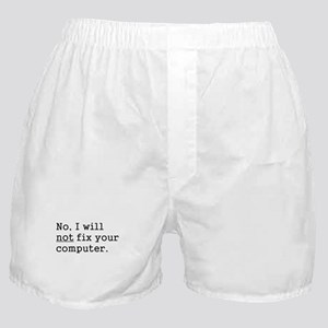 No, I Will Not Fix Your Computer Boxer Shorts
