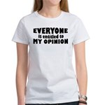 My Opinion Women's T-Shirt