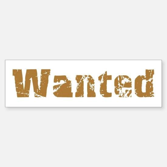 Wanted Bumper Bumper Bumper Sticker