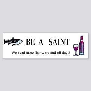 Be A Saint Bumper Sticker