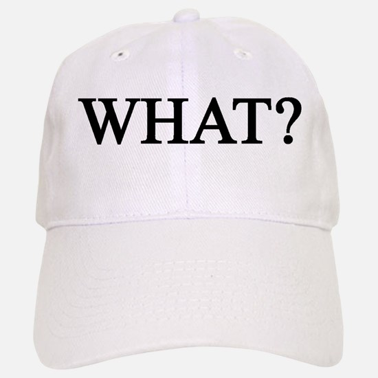 What? Baseball Baseball Cap