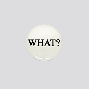 What? Mini Button