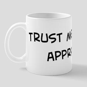 Trust Me: Appraiser Mug
