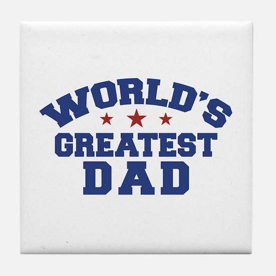 World's Greatest Dad Tile Coaster