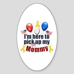 Pick up my Mommy Oval Sticker
