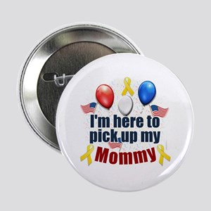 """Pick up my Mommy 2.25"""" Button"""
