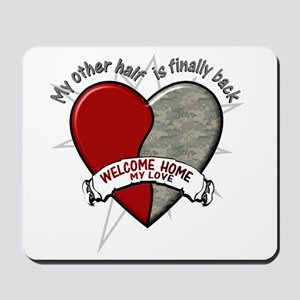 My other half is finally back Mousepad