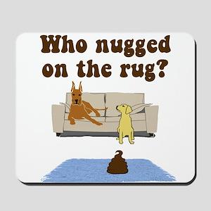 Nug on the Rug Mousepad