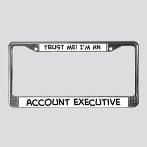 Trust Me: Account Executive License Plate Frame