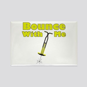 Bounce With Me Rectangle Magnet