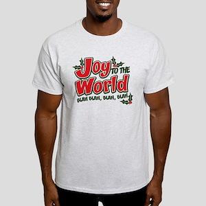 Joy to the World Blah Blah, B Light T-Shirt