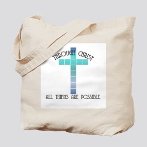 Through Christ all things are Tote Bag