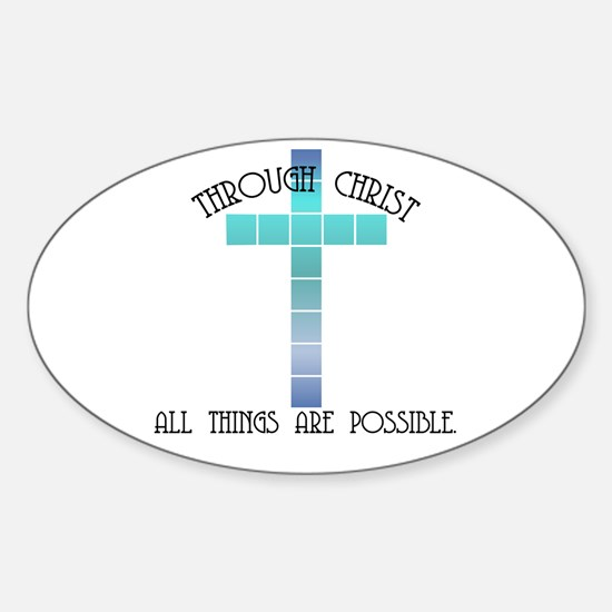 Through Christ all things are Oval Decal