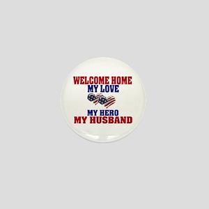 welcome home husband Mini Button