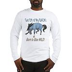 Wild Horse Attitude Long Sleeve T-Shirt