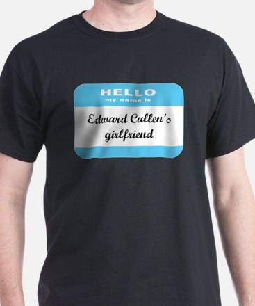 Hello My Name Is Edward Cullen's Girlfriend T-Shirt
