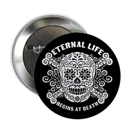 """Eternal Life begins 2.25"""" Button (100 pack)"""