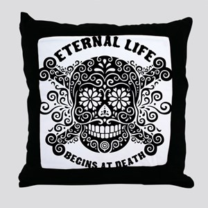 Eternal Life begins Throw Pillow