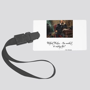 Without Writers - You wouldn't b Large Luggage Tag