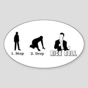 """Stop, Drop, Rick Roll"" Oval Sticker"