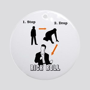 """Stop, Drop, Rick Roll"" Ornament (Round)"
