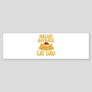 Nacho Average Cat Dad Shirt Bumper Sticker