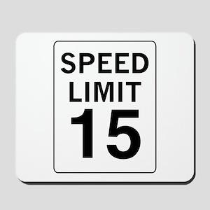Speed Limit 15 Mousepad