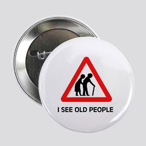 """DON'T RUN OVER OLD FOLKS 2.25"""" Button"""