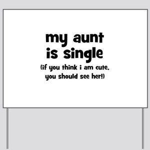 My Aunt Is Single Yard Sign