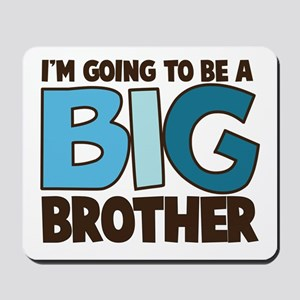 i'm going to be a big brother t-shirt Mousepad