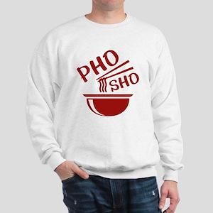 Pho Sho Sweatshirt
