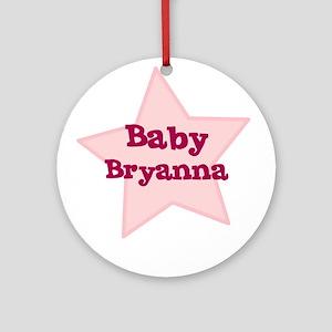 Baby Bryanna Ornament (Round)