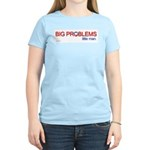 Big Problems little man. Women's Light T-Shirt