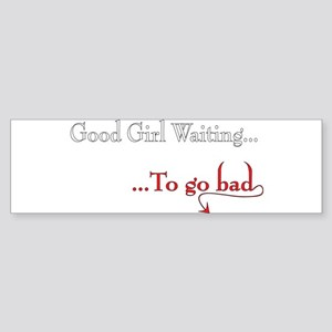 """Good Girl"" Bumper Sticker"