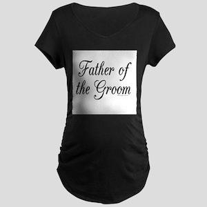 fatherOfTheGroom copy Maternity T-Shirt