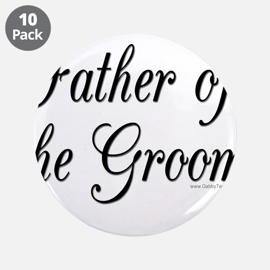 "fatherOfTheGroom copy.jpg 3.5"" Button (10 pack)"