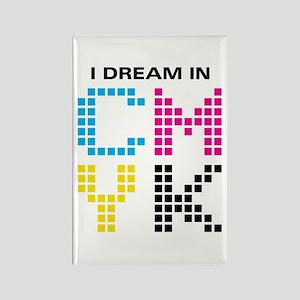 Dream In CMYK Rectangle Magnet