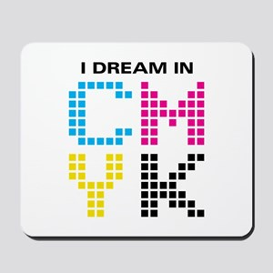 Dream In CMYK Mousepad
