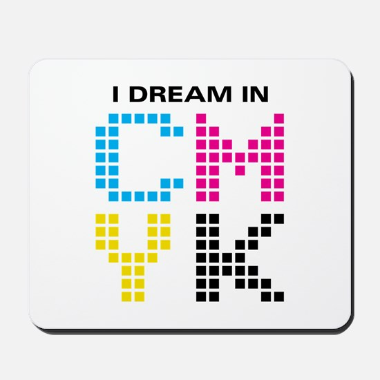 Dream In CMYK Mousepad