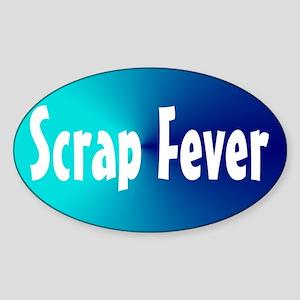 Scrap Fever Sticker (Oval)