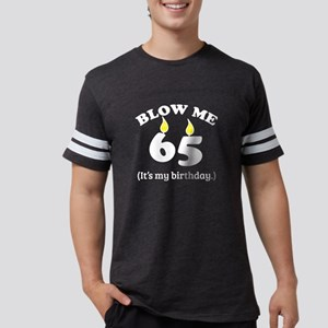 Blow Me 65 It's My Birthday Party Gift T-Shirt