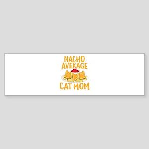 Nacho Average Cat Mom Shirt Bumper Sticker