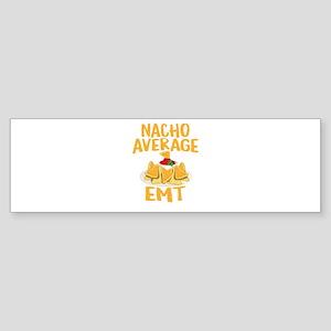 Nacho Average EMT Shirt Bumper Sticker