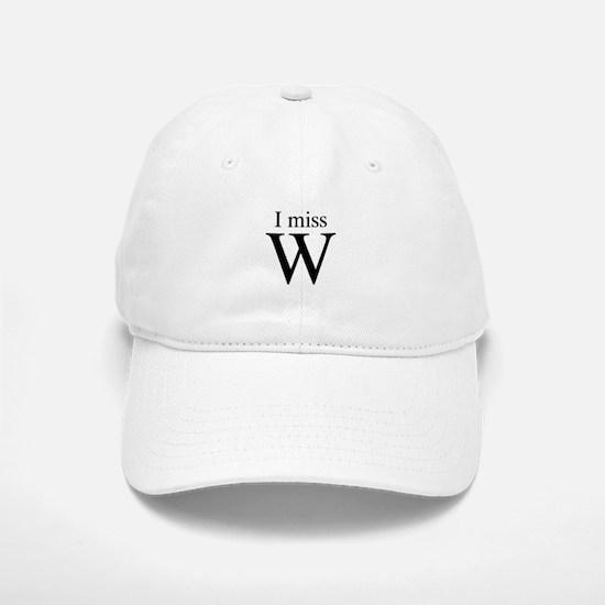 I miss W Baseball Baseball Cap