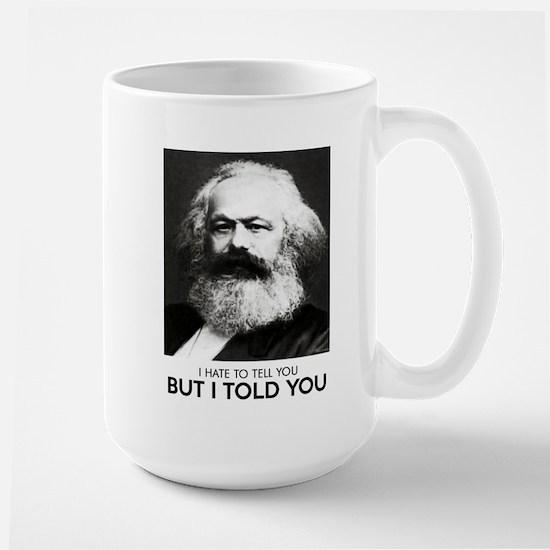 Marx Told You Mugs