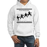 TKD: If you have to ask... Hooded Sweatshirt