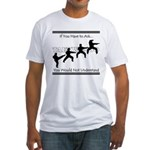 TKD: If you have to ask... Fitted T-Shirt