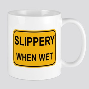 Slippery When Wet Sign Mug